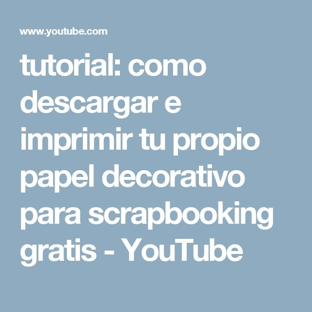 tutorial: como descargar e imprimir tu propio papel decorativo para scrapbooking gratis - YouTube