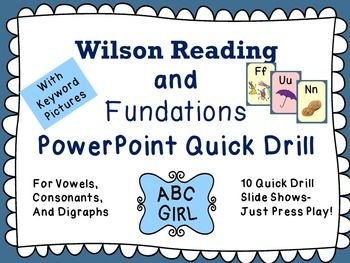 "Wilson Reading and Fundations PowerPoint. Hands-free quick drill on PowerPoint!  So convenient!! This PowerPoint file can be used as a ""Quick Drill"" of sounds at the beginning of your Wilson Reading or Fundations lessons! To play a quick drill slide show, go to the SLIDE SHOW tab, then to CUSTOM SLIDE SHOW.  There are 5 custom ""vowel and consonant"" slide shows and 5 custom ""vowel, consonants and digraphs slide shows."