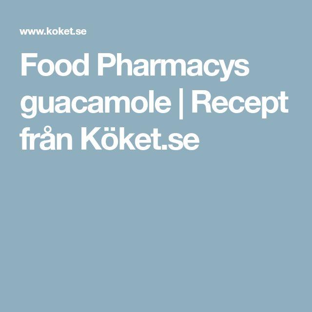Food Pharmacys guacamole | Recept från Köket.se