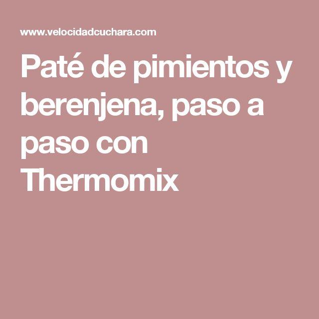 Paté de pimientos y berenjena, paso a paso con Thermomix