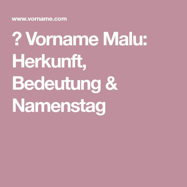 ▷ Vorname Malu: Herkunft, Bedeutung & Namenstag