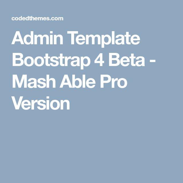 Admin Template Bootstrap 4 Beta - Mash Able Pro Version
