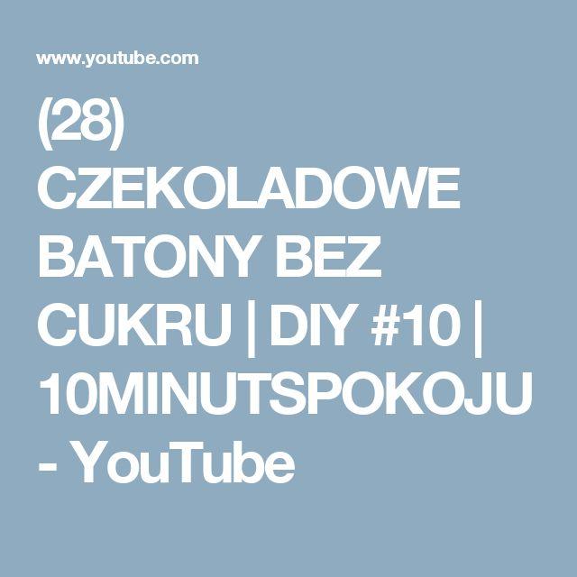 (28) CZEKOLADOWE BATONY BEZ CUKRU | DIY #10 | 10MINUTSPOKOJU - YouTube