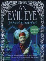 Inspector Yashim Series: Evil Eye (2011) Jason Goodwin #novel #mystery #istanbul #GreenHouseTaksim