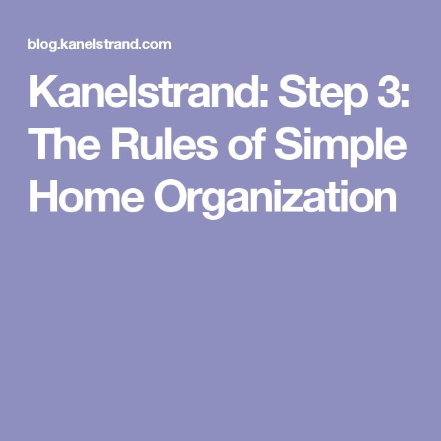 Kanelstrand: Step 3: The Rules of Simple Home Organization