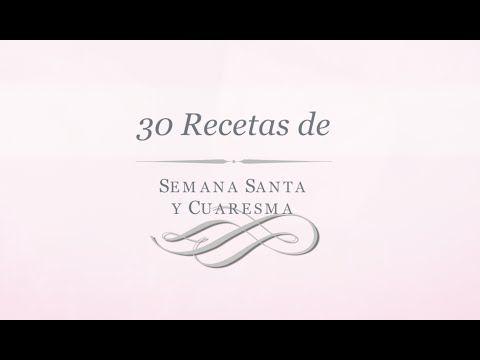 30 recetas para Semana Santa - YouTube