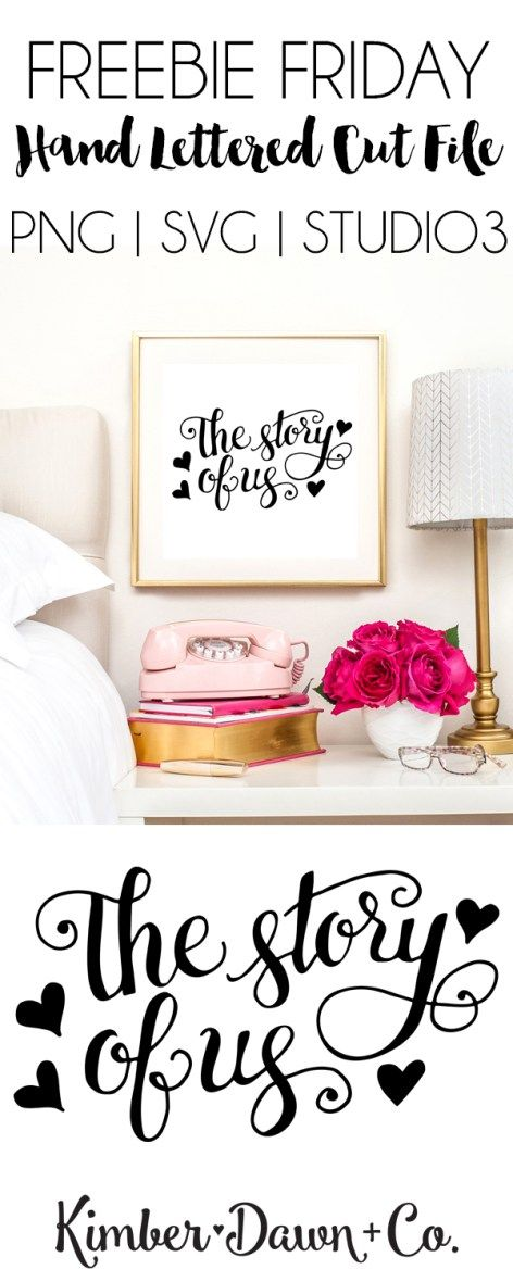 Freebie Friday! Hand Lettered The Story of Us Free SVG Cut File | KimberDawnCo.com