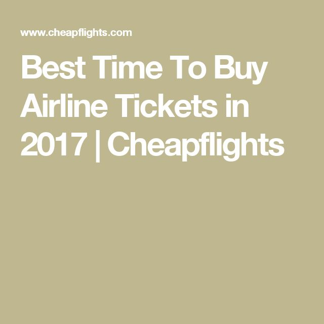 Best Time To Buy Airline Tickets in 2017 | Christmas, Cooking ...