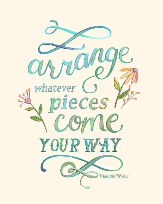 Virginia Woolf Quote 8 quot x 10 quot Art Print Arrange Whatever Pieces