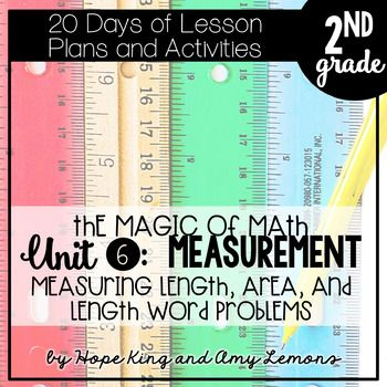 The Magic Of Math Unit 6 for SECOND GRADE focuses on:  Week 1: Measuring Inches, Feet, and Yards (includes estimating and comparing lengths) Week 2: Find the Area of Rectangles, Partitioning Rectangles Week 3: Measuring using Centimeters and Meters  Week 4: Solving Word Problems with Lengths and Number Lines