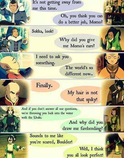 First and last lines.  It's funny that all of their last lines are about Sokka's drawing, not some profound phrase about how their lives are changed.