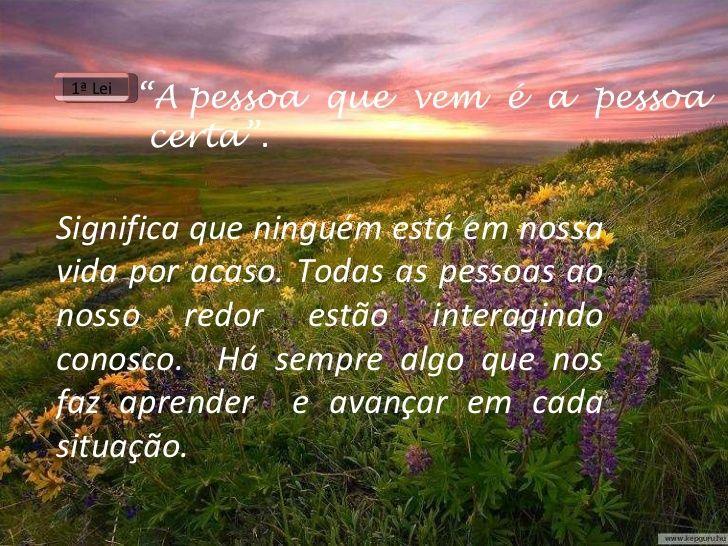 """"""" A pessoa  que  vem  é  a  pessoa  certa"""". Significa que ninguém está em nossa vida por acaso. Todas as pessoas ao nosso ..."""