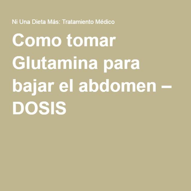 Como tomar Glutamina para bajar el abdomen – DOSIS