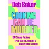 Cooking Can Be Murder (Gertie Johnson Backwoods Adventures) (Kindle Edition)By Deb Baker