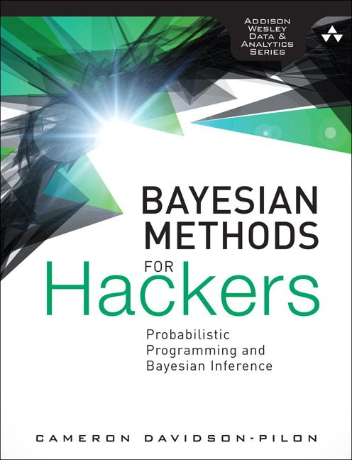 Probabilistic Programming & Bayesian Methods for Hackers