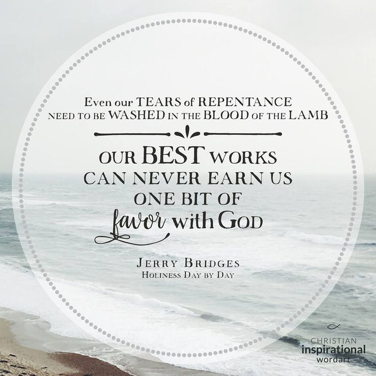 17 best jerry bridges quotes images on pinterest christian even our tears of repentance need to be washed in the blood of the lamb fandeluxe Images