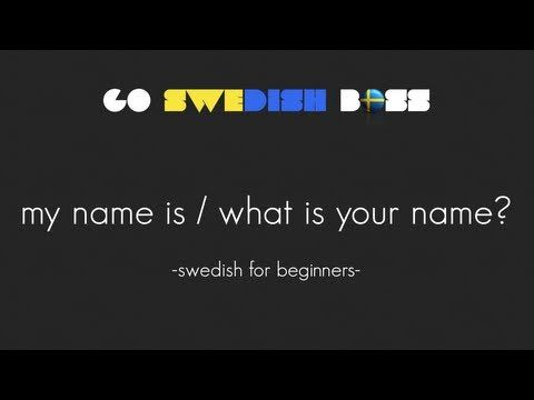 Learn Swedish: How to say My Name is and ask What is Your Name in Swedish & more! - YouTube