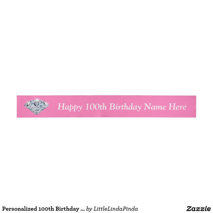 Personalized 100th Birthday Ribbon in ANY COLORS, NAME. Pretty diamond ribbon for gift wrapping and 100th birthday party decorations. CLICK: http://www.zazzle.com/pd/spp/pt-zazzle_ribbon?dz=5ac75840-8121-443d-8e98-a14d6b24c7c1&clone=true&pending=true&spool=10yard&width=3_0&material=grosgrain&backcolor=white&design.areas=%5Bzazzle_ribbon_30_front%5D&view=113991763957865950&CMPN=shareicon&lang=en&social=true&rf=238147997806552929 I can create matching 100th party supplies. CALL Linda…