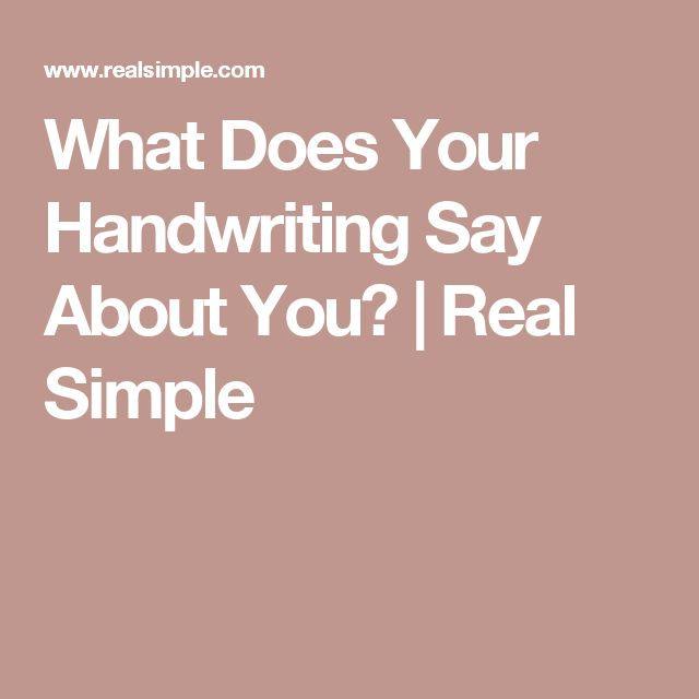 What Does Your Handwriting Say About You? | Real Simple