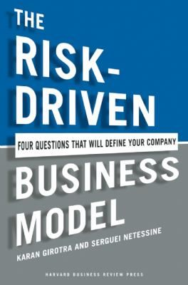 """Girotra, Karan. """"The Risk-driven business model : four questions that will define your company"""". Boston, Massachusetts : Harvard Business Review Press, [2014]. Location: 11.20-GIR IESE Library Barcelona"""