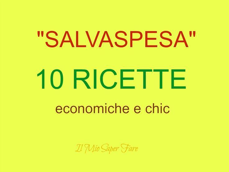 10 ricette economiche e chic operazione salvaspesa  #RICETTE #RICETTEECONOMICHE  #SALVASPESA