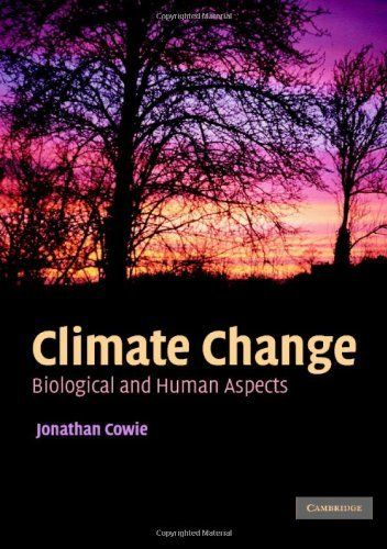 Climate Change: Biological and Human Aspects by Jonathan Cowie, http://www.amazon.com/dp/B001APXKCO/ref=cm_sw_r_pi_dp_p2SSsb15ZNBQT