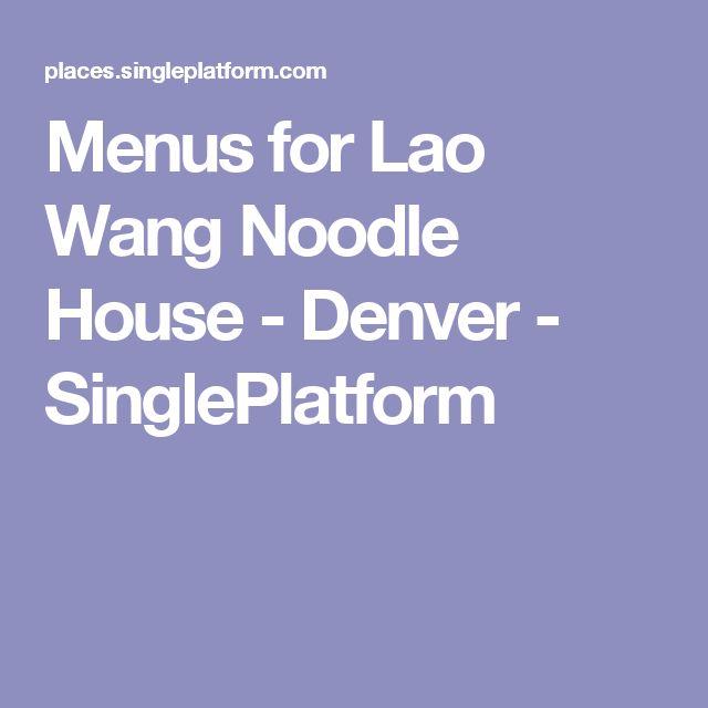 Menus for Lao Wang Noodle House - Denver - SinglePlatform