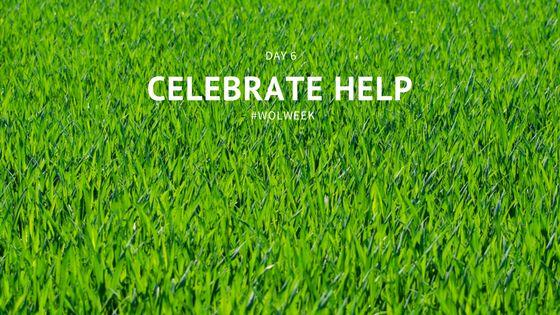 Day 6: Celebrate Help #WOLWeek