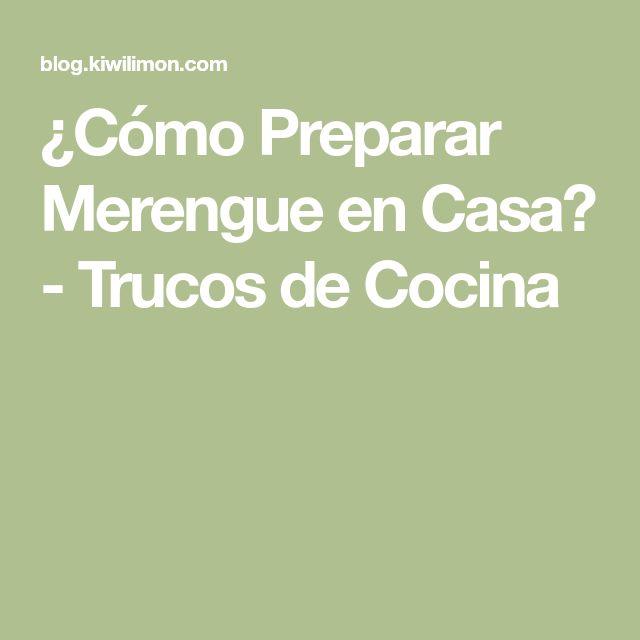 ¿Cómo Preparar Merengue en Casa? - Trucos de Cocina