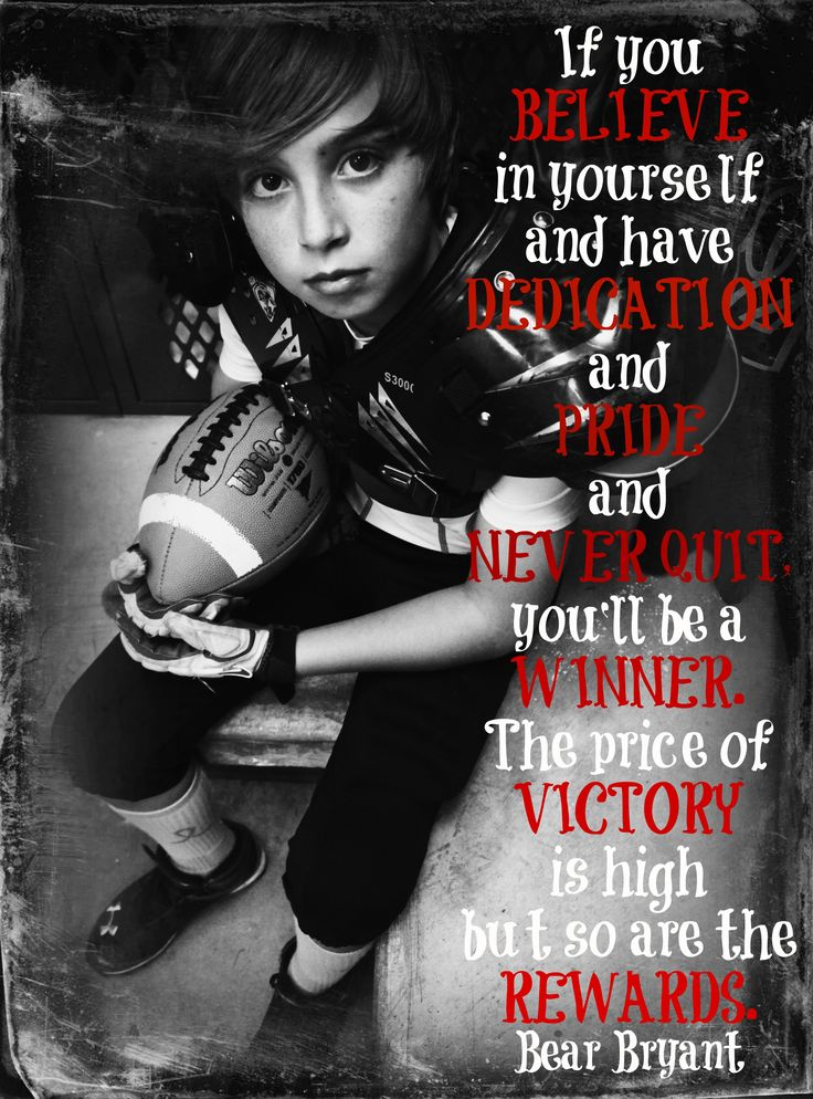 FOOTBALL . . . BEAR BRYANT QUOTE