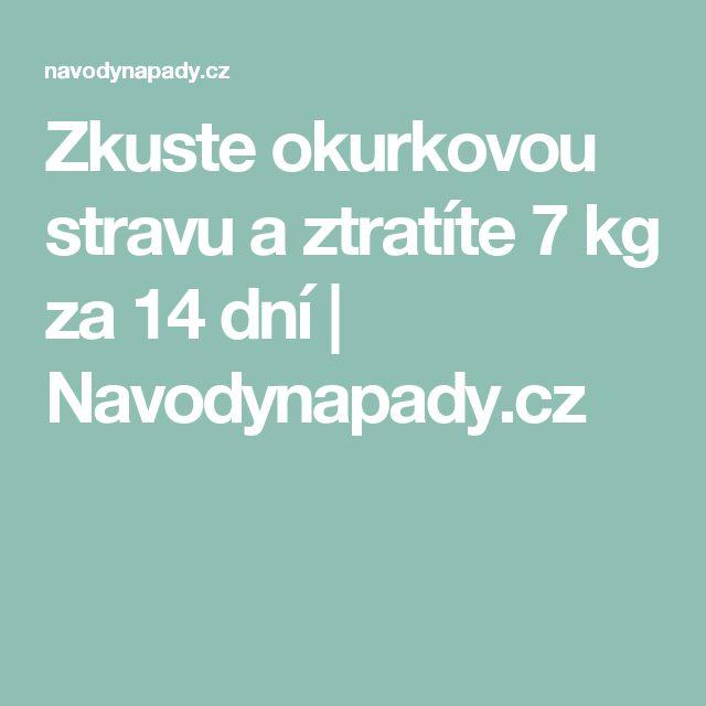Zkuste okurkovou stravu a ztratíte 7 kg za 14 dní | Navodynapady.cz