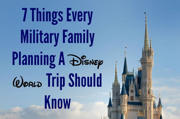 7 Things Every Military Family Planning A Disney World Trip Should Know About - Army Wife 101