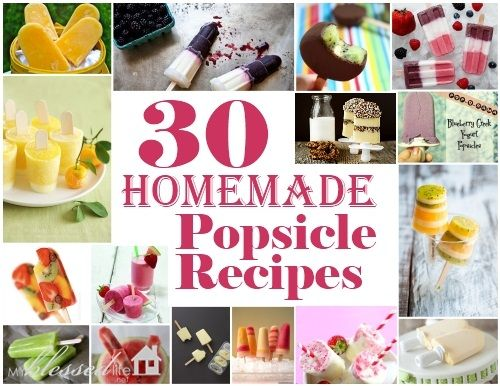 30 Homemade Popsicle RecipesBaby Food, Food Ideas, Homemade Popsicles Recipe, Frozen Treats, Ice Cream, Popsicle Recipes, 30 Homemade Popsicles, 30 Popsicles, Kiddie Foodies