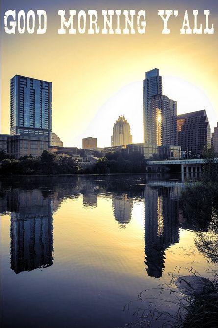 Good Morning Y All : Good morning y all atx austin texas tx