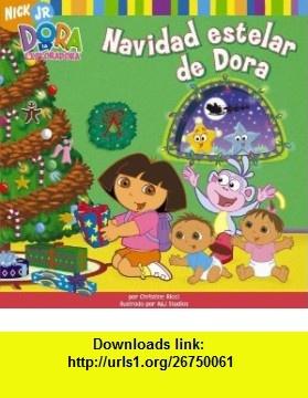Navidad estelar de Dora (Doras Starry Christmas) (Dora the Explorer 8x8) (Spanish Edition) (9781416911838) Christine Ricci, AJ Studios, Argentina Palacios Ziegler , ISBN-10: 1416911839  , ISBN-13: 978-1416911838 ,  , tutorials , pdf , ebook , torrent , downloads , rapidshare , filesonic , hotfile , megaupload , fileserve