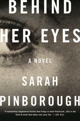 Behind Her Eyes | Sarah Pinborough | 9781250111173 | NetGalley