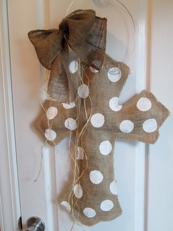 Burlap Cross Burlap Door Hanger Natural with Polka dots - making this and changing the bow to make it seasonal. (Christmas, Valentine, Easter, Patriotic)