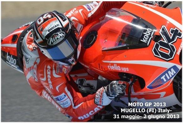 MOTO GP 2013 MUGELLO (FI) ITALY 31 maggio - 2 giugno 2013 Sugli oltre 5245 metri di circuito, si sono svolte in questi giorni le prove di test per la Ducati, approfittando delle ottimali condizioni meteo. Andrea Dovizioso si dice soddisfatto.  Per info e tickets: incoming@esatour.it