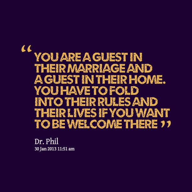 Quotes from Helene Godbersen: You are a guest in their marriage and a guest in their home. You have to fold into their rules and their lives if you want to be welcome there - Inspirably.com