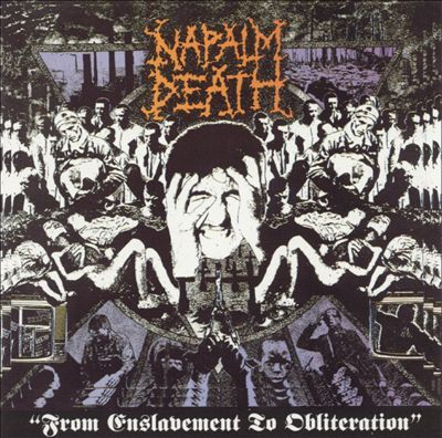 NAPALM DEATH - From Here to Obliteration