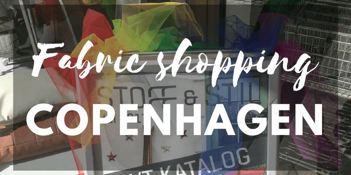 Fabric shopping in Copenhagen |A mini guide