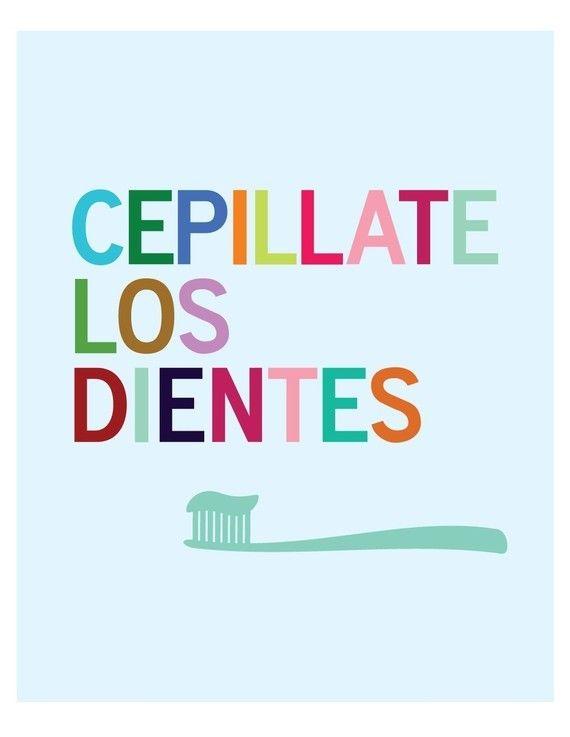 To ask: How often do you brush your teeth?: Cuando te cepillas los dientes?  Open your mouth: abra la boca Close: cierre la boca   http://www.artofteeth.com/files/Spanish_for_Dentists.pdf