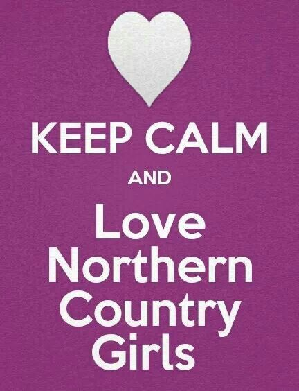 Love northern country girls