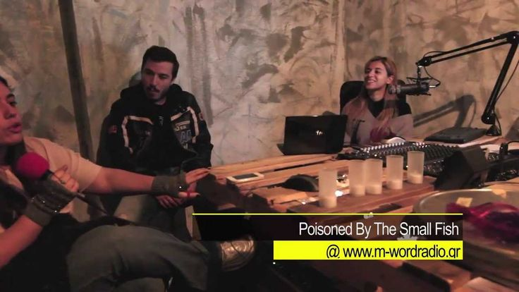 poisoned by the small fish @ www.m-wordradio.gr Studio Interview