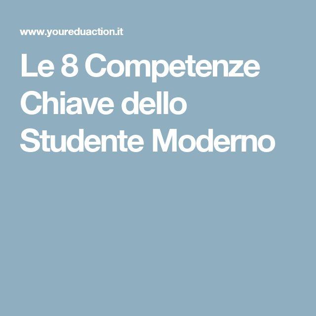 Le 8 Competenze Chiave dello Studente Moderno