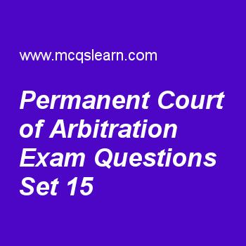 Practice test on permanent court of arbitration, general knowledge quiz 15 online. Practice GK exam's questions and answers to learn permanent court of arbitration test with answers. Practice online quiz to test knowledge on permanent court of arbitration, opec, international civil aviation organization, ernst august fiedrich ruska, eukaryotic organelles worksheets. Free permanent court of arbitration test has multiple choice questions as international court of justice and permanent court...