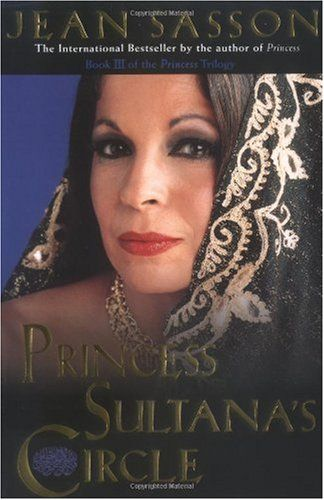 Bestseller Books Online Princess Sultana's Circle (Princess Trilogy) Jean Sasson $10.25  - http://www.ebooknetworking.net/books_detail-0967673763.html