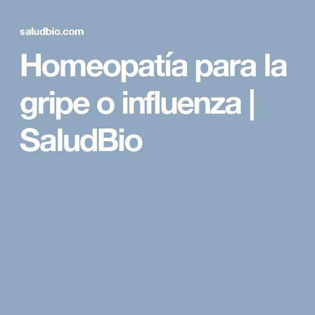 Homeopatía para la gripe o influenza   SaludBio