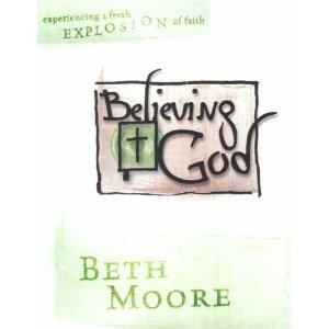 Believing God by Beth Moore: Bible Study, Beth Moore, All Tim Favorite, Moore Bible, High Recommendations, Group Study, God Healing, Favorite Bible, Life Altered