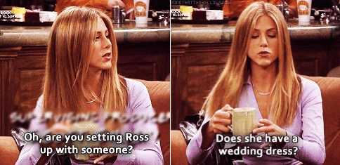 """""""Oh, are you setting Ross up with someone? Does she have a wedding dress?"""" #friends"""
